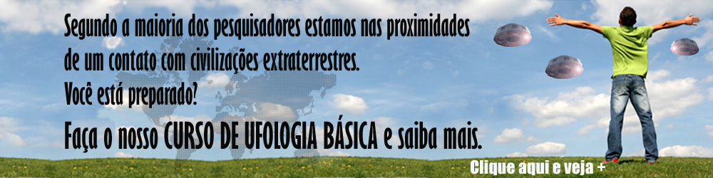 Clique em cima da foto e veja mais informações sobre o Curso de Ufologia Básica